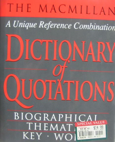 The macmillan dictionary of quotations