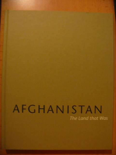 Afghanistan The Land that Was
