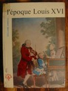 L´epoque Louis XVI